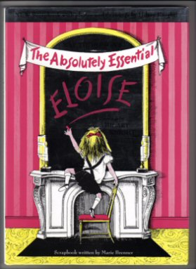 Eloise: The Absolutely Essential. Kay Thompson.