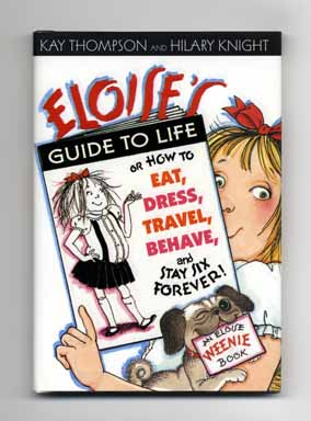 Eloise's Guide to Life - 1st Edition/1st Printing. Kay Thompson.