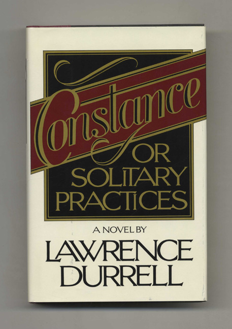 Constance, Or Solitary Practices. Lawrence Durrell.