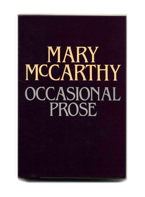 Occasional Prose - 1st Edition/1st Printing. Mary McCarthy.