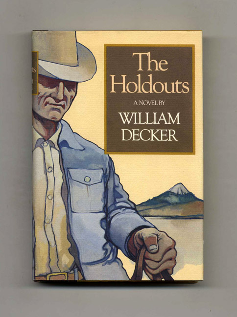 The Holdouts - 1st Edition/1st Printing. William Decker.