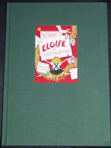 Eloise At Christmastime - Limited/Numbered Edition. Kay Thompson.