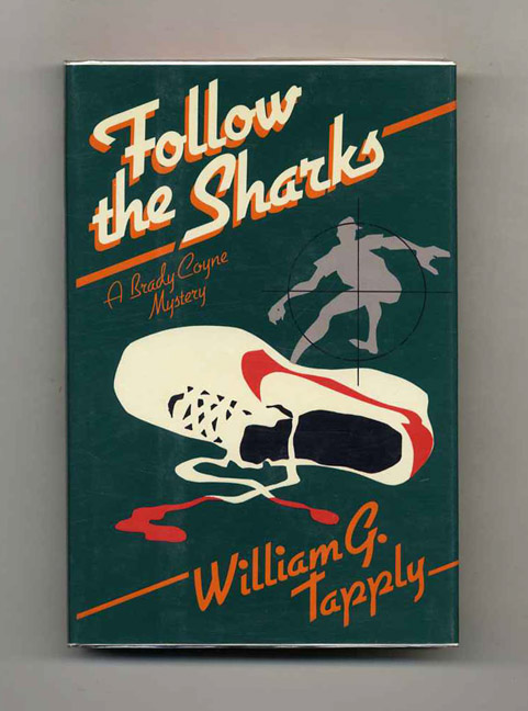 Follow The Sharks - 1st Edition/1st Printing. William G. Tapply.