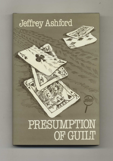 Presumption Of Guilt - 1st US Edition/1st Printing. Jeffrey Ashford.