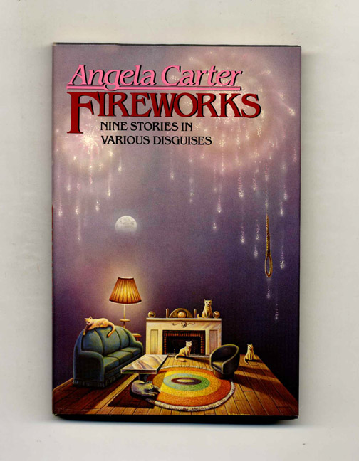 Fireworks: Nine Stories In Various Disguises at https://www.bookstellyouwhy.com/pages/books/101893/angela-carter/fireworks-nine-stories-in-various-disguises