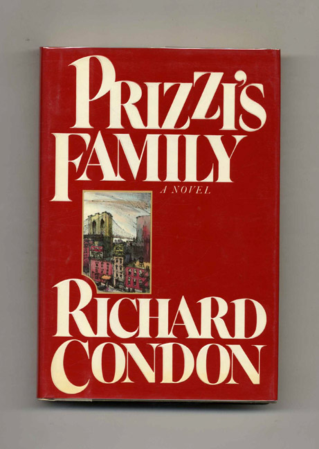 Prizzi's Family - 1st Edition/1st Printing. Richard Condon.