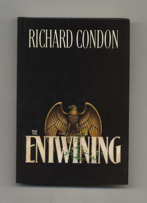 The Entwining - 1st Edition/1st Printing. Richard Condon.