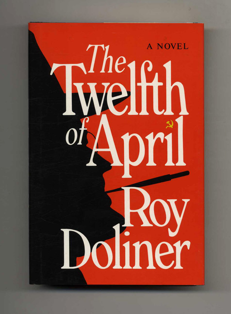 The Twelfth Of April - 1st Edition/1st Printing. Roy Doliner.