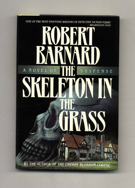 The Skelton In The Grass - 1st US Edition/1st Printing. Robert Barnard.