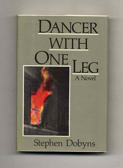 Dancer With One Leg - 1st Edition/1st Printing. Stephen Dobyns.