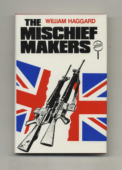 The Mischief Makers - 1st US Edition/1st Printing. William Haggard.