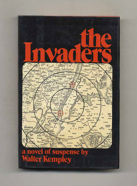 The Invaders - 1st Edition/1st Printing. Walter Kempley.