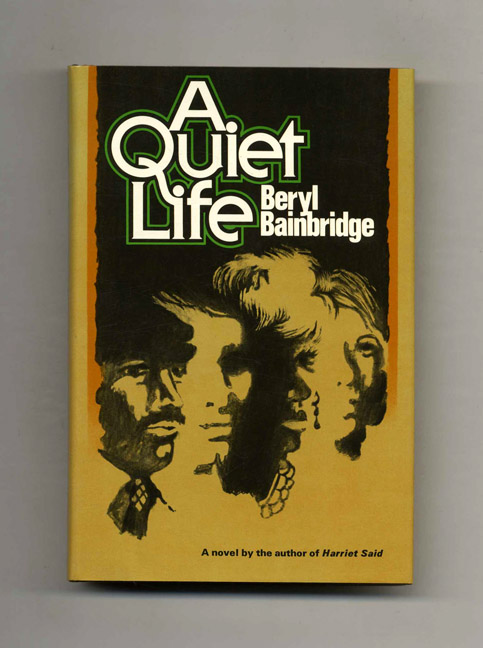 A Quiet Life - 1st US Edition/1st Printing. Beryl Bainbridge.
