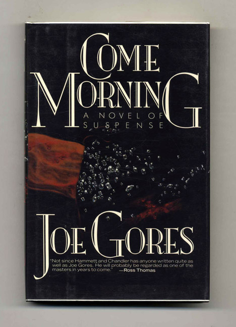 Come Morning - 1st Edition/1st Printing. Joe Gores.