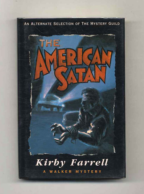 The American Satan - 1st Edition/1st Printing. Kirby Farrell.