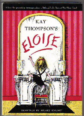 Eloise - 2nd UK Edition/1st Impression. Kay Thompson.