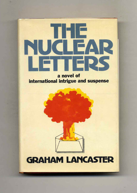 The Nuclear Letters. Graham Lancaster.