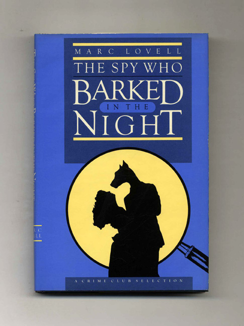 The Spy Who Barked In The Night. Marc Lovell.