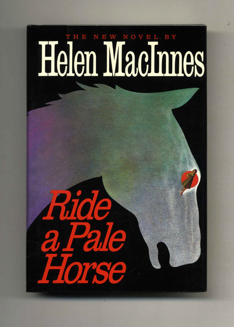 Ride A Pale Horse - 1st Edition/1st Printing. Helen Macinnes.