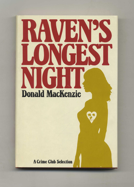 Raven's Longest Night - 1st Edition/1st Printing. Donald MacKenzie.