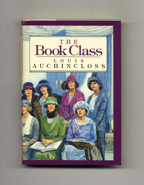 The Book Class - 1st Edition/1st Printing. Louis Auchincloss.