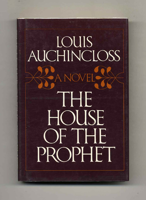 The House Of The Prophet - 1st Edition/1st Printing. Louis Auchincloss.