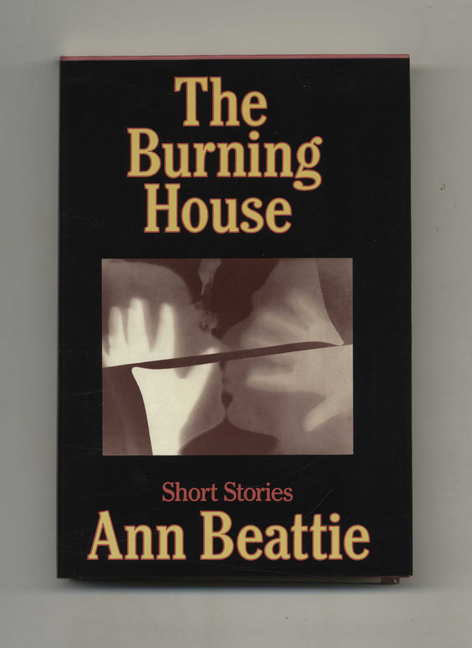 The Burning House - 1st Edition/1st Printing. Ann Beattie.