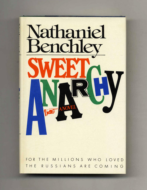 Sweet Anarchy - 1st Edition/1st Printing. Nathaniel Benchley.