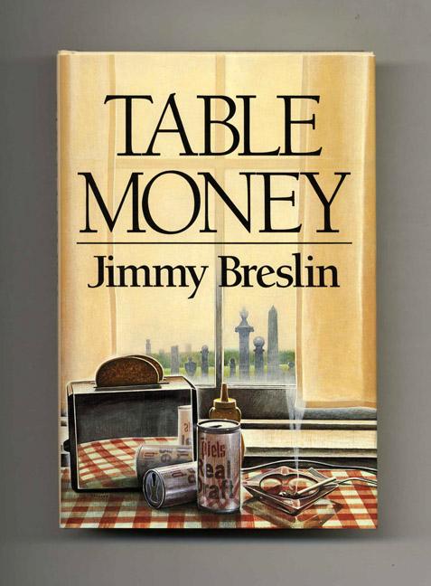 Table Money - 1st Edition/1st Printing. Jimmy Breslin.