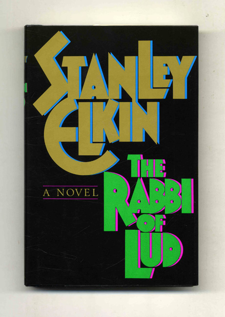 The Rabbi Of Lud - 1st Edition/1st Printing. Stanley Elkin.