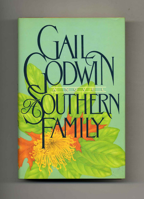 A Southern Family - 1st Edition/1st Printing. Gail Godwin.