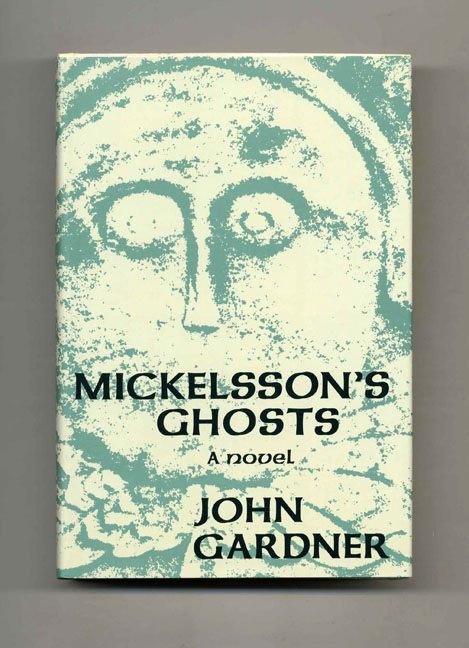 Mickelsson's Ghosts - 1st Edition/1st Printing. John Gardner.