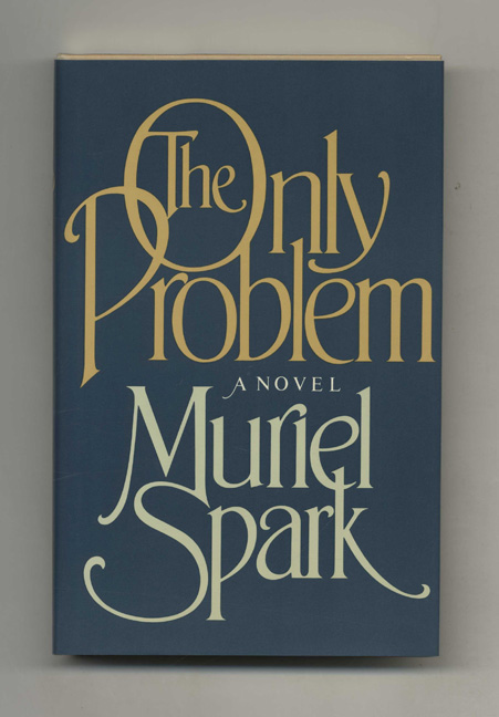 The Only Problem - 1st Edition/1st Printing. Muriel Spark.