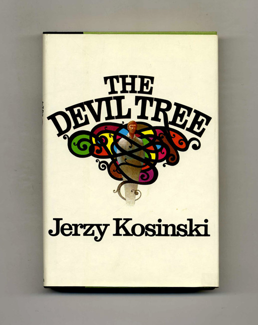 The Devil Tree - 1st Edition/1st Printing. Jerzy Kosinski.