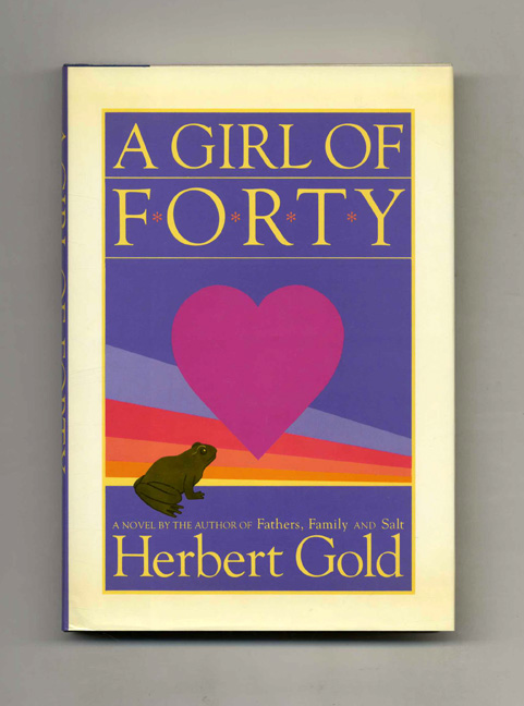 A Girl Of Forty - 1st Edition/1st Printing. Herbert Gold.