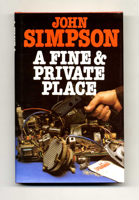 A Fine & Private Place - 1st US Edition/1st Printing. John Simpson.