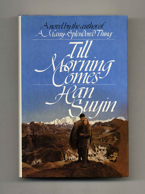 Till Morning Comes - 1st Edition/1st Printing. Han Suyin.