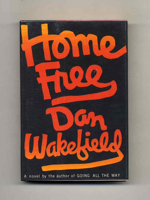 Home Free - 1st Edition/1st Printing. Dan Wakefiled.