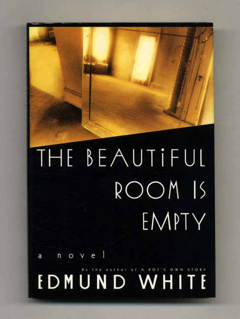 The Beautiful Room Is Empty - 1st Edition/1st Printing. Edmund White.