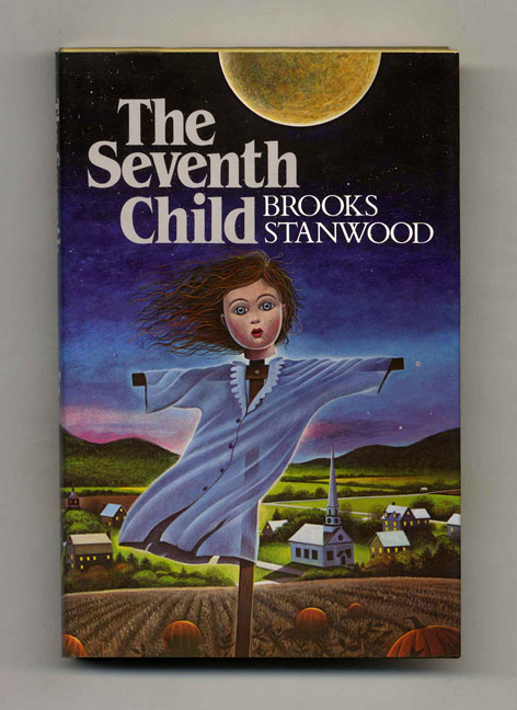 The Seventh Child - 1st Edition/1st Printing. Brooks Stanwood.