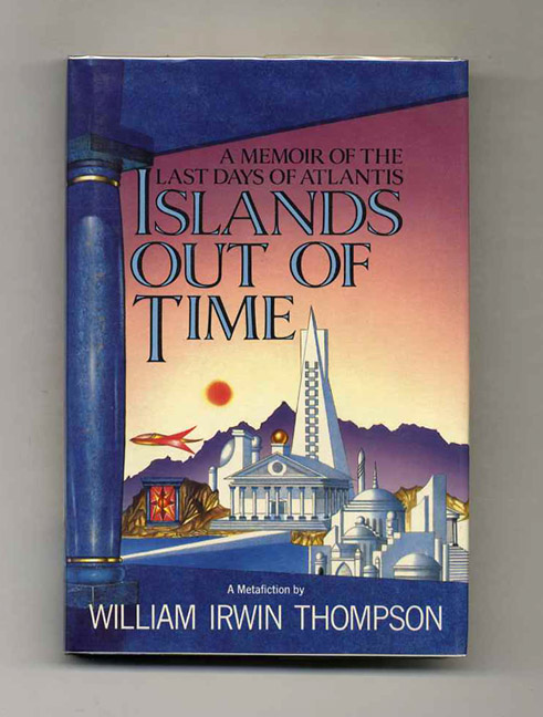 Islands Out Of Time - 1st Edition/1st Printing. William Irwin Thompson.