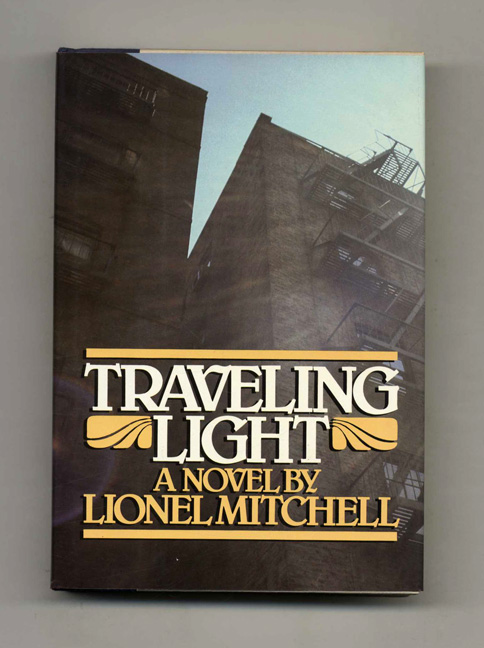 Traveling Light - 1st Edition/1st Printing. Lionel Mitchel.
