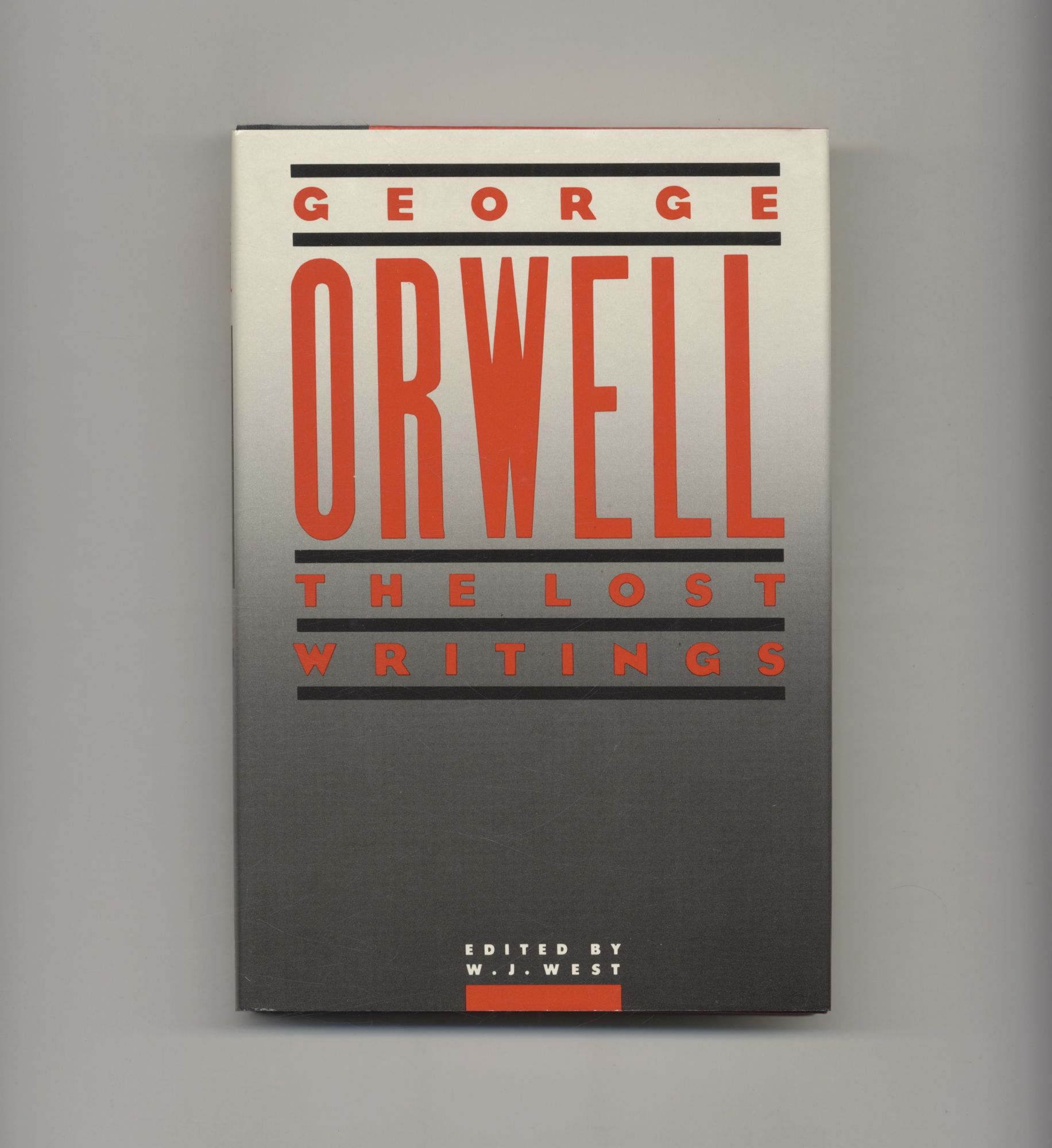 The Lost Writings - 1st Edition/1st Printing. George Orwell.