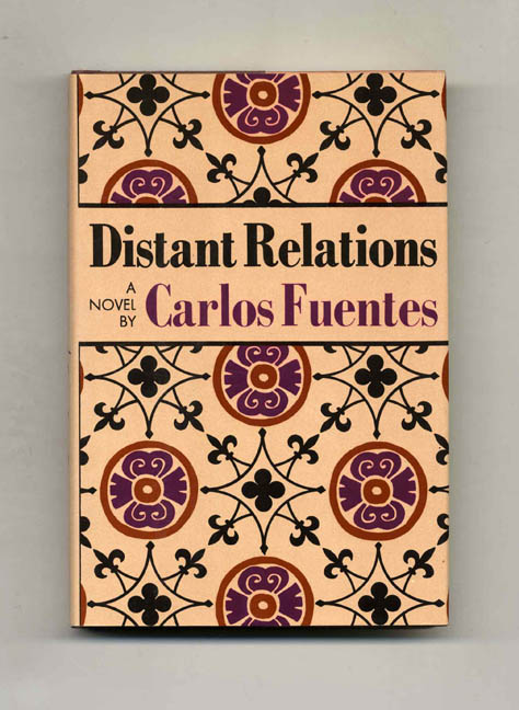 Distant Relations - 1st US Edition/1st Printing. Carlos Fuentes.
