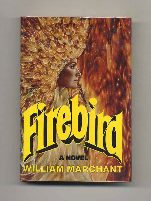 Firebird - 1st Edition/1st Printing. William Marchant.