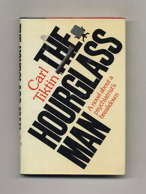 The Hourglass Man - 1st Edition/1st Printing. Carl Tiktin.