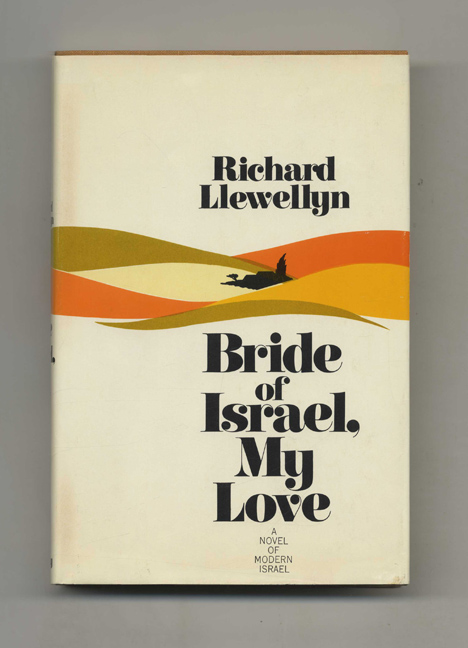 Bride Of Israel, My Love - 1st Edition/1st Printing. Richard Llewellyn.