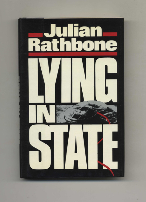 Lying In State - 1st US Edition/1st Printing. Julian Rathbone.