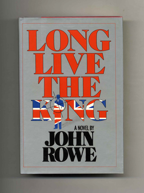 Long Live The King. John Rowe.