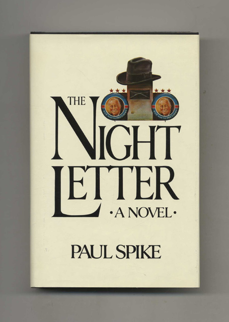 The Night Letter - 1st Edition/1st Printing. Paul Spike.